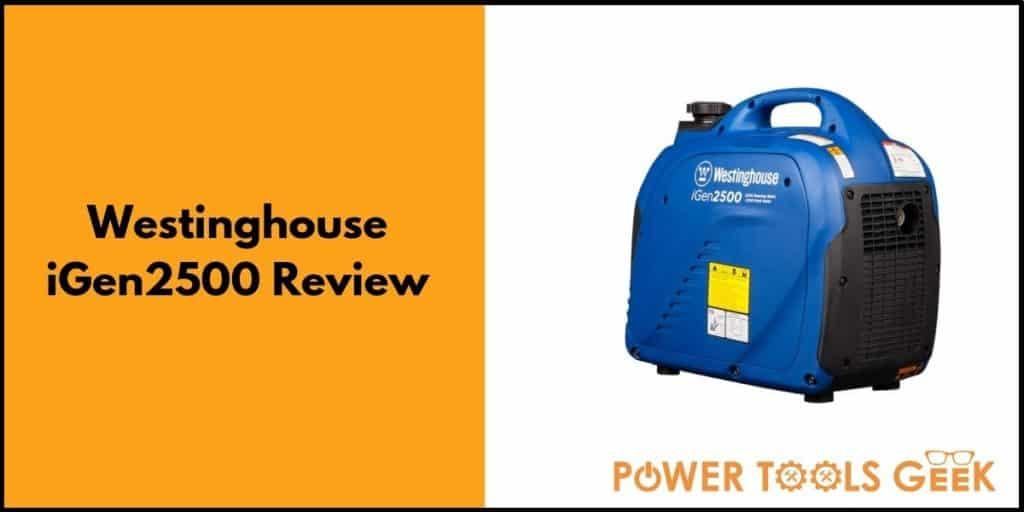 Westinghouse iGen2500 Generator Review   PowerToolsGeek com