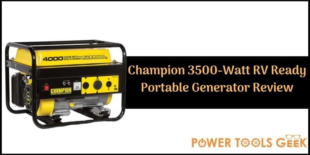 Champion 3500 Watt RV Ready Portable Generator Review