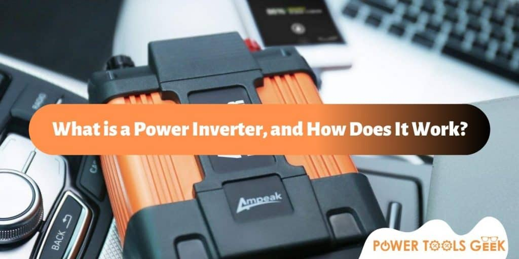 What is a Power Inverter, and How Does It Work